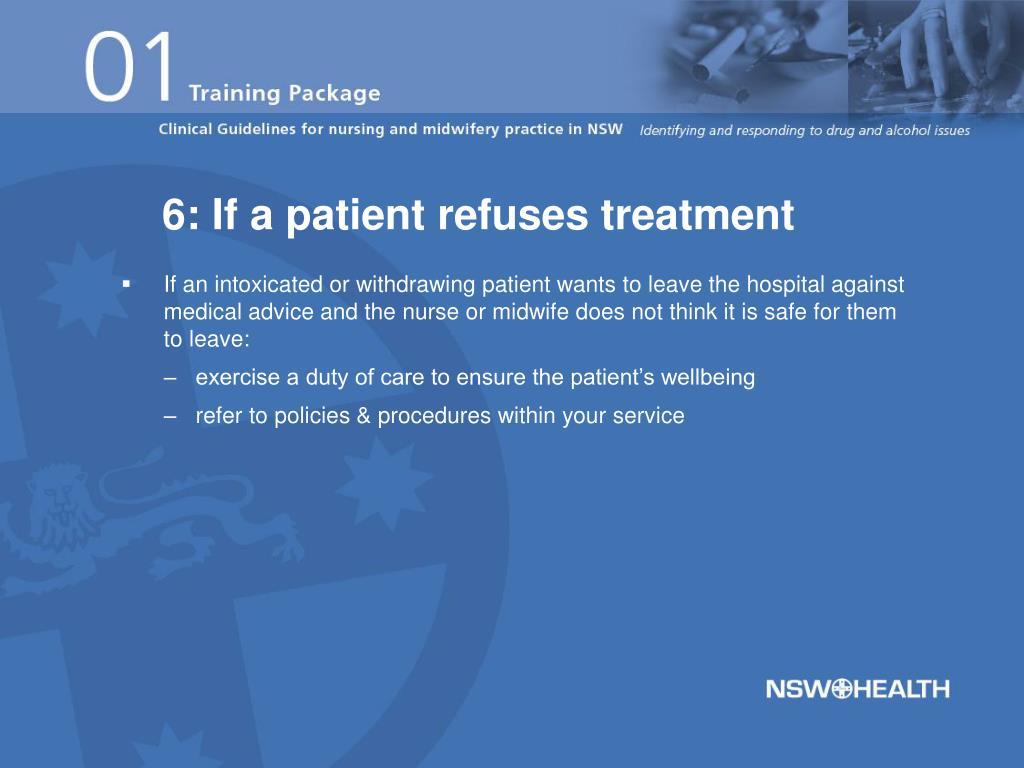 6: If a patient refuses treatment