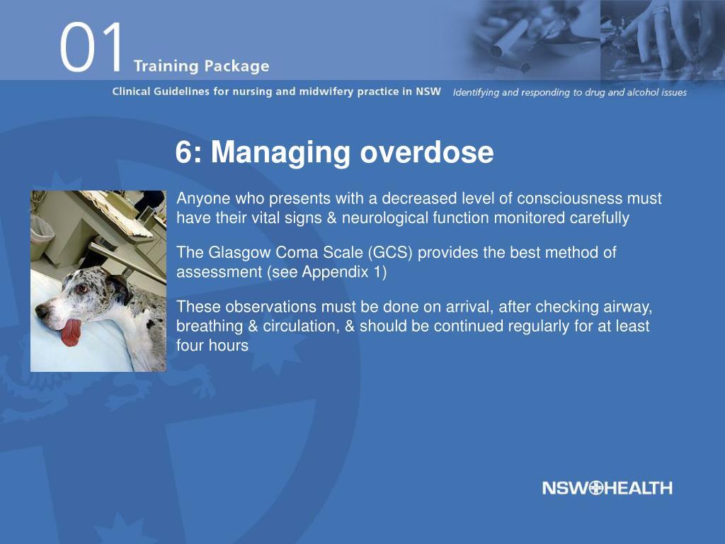 6: Managing overdose