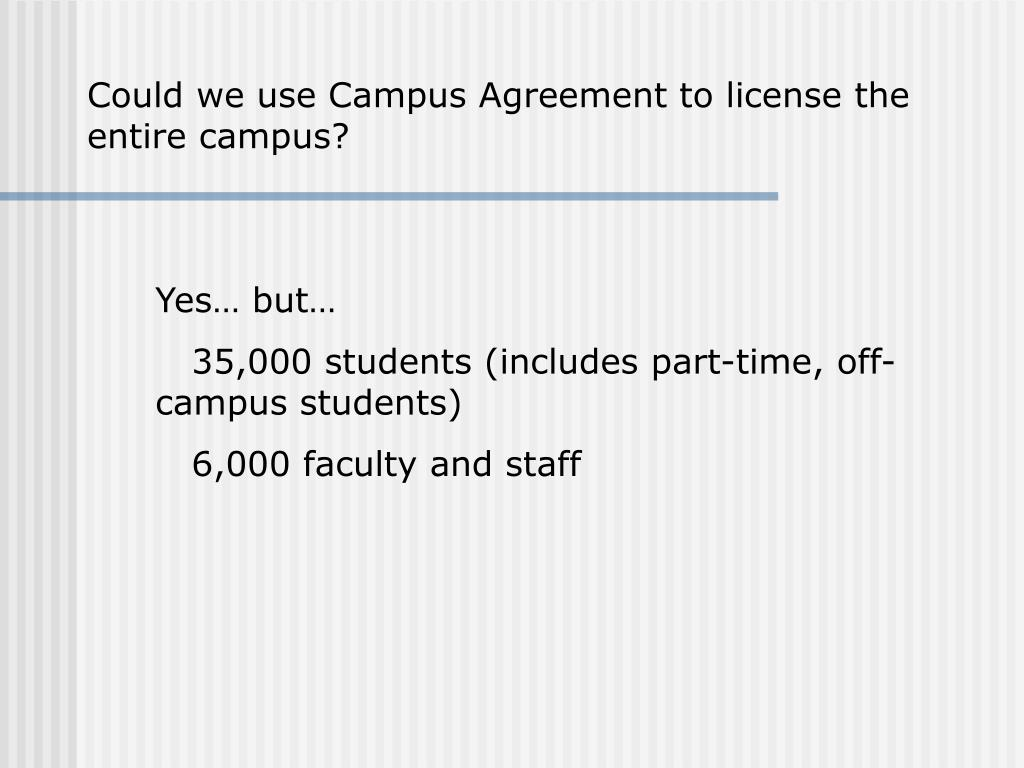 Could we use Campus Agreement to license the entire campus?