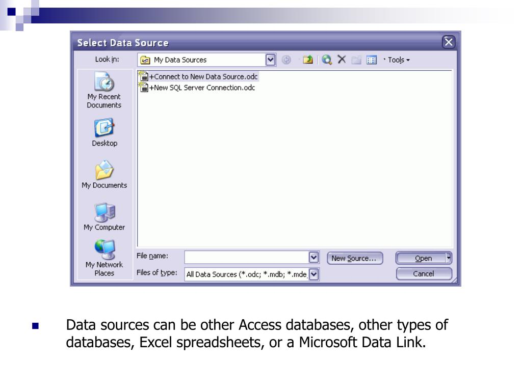 Data sources can be other Access databases, other types of databases, Excel spreadsheets, or a Microsoft Data Link.
