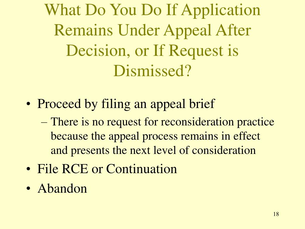 What Do You Do If Application Remains Under Appeal After Decision, or If Request is Dismissed?