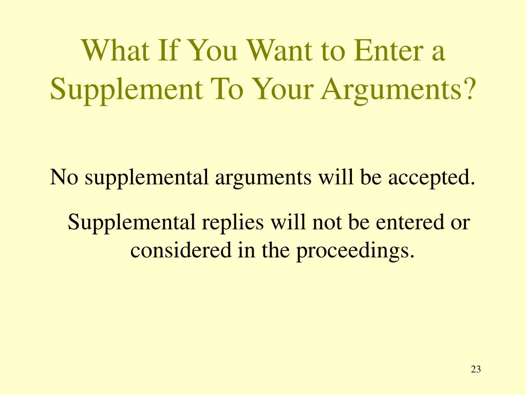 What If You Want to Enter a Supplement To Your Arguments?