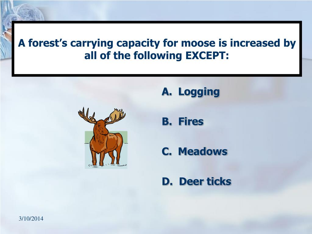 A forest's carrying capacity for moose is increased by all of the following EXCEPT: