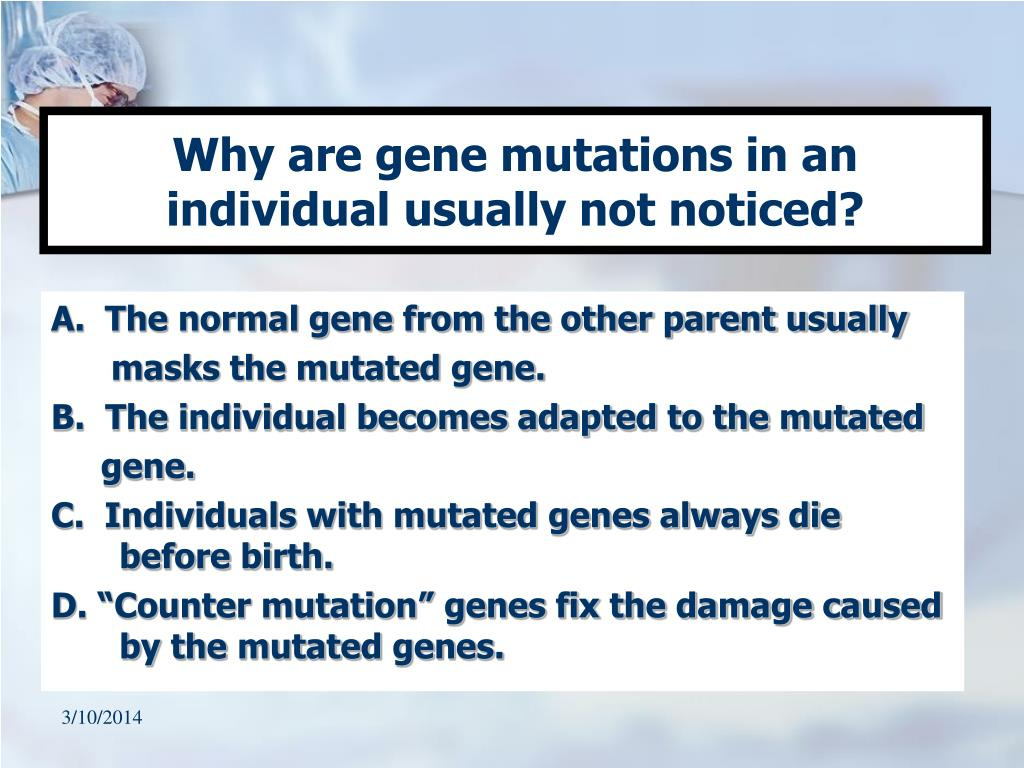 Why are gene mutations in an individual usually not noticed?