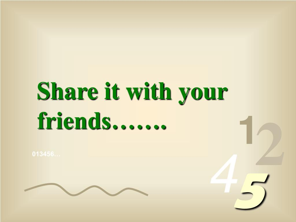 Share it with your friends…….