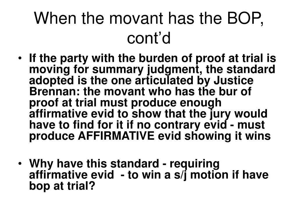 When the movant has the BOP, cont'd