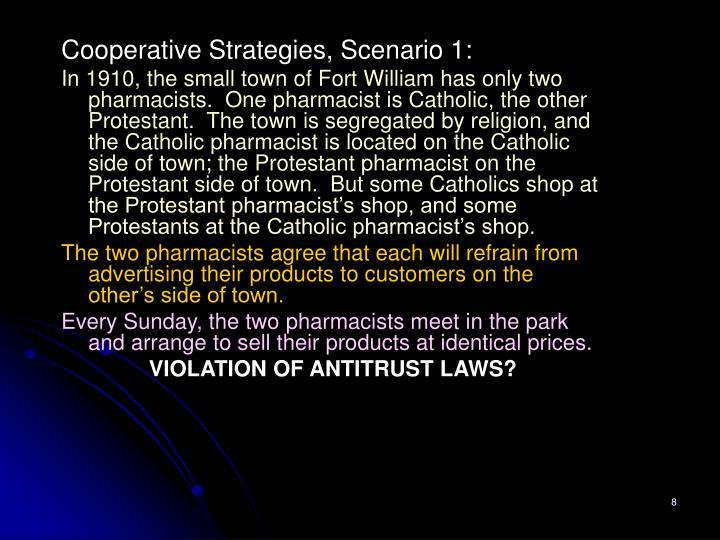 Cooperative Strategies, Scenario 1: