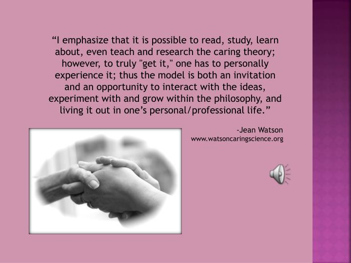"""I emphasize that it is possible to read, study, learn about, even teach and research the caring t..."