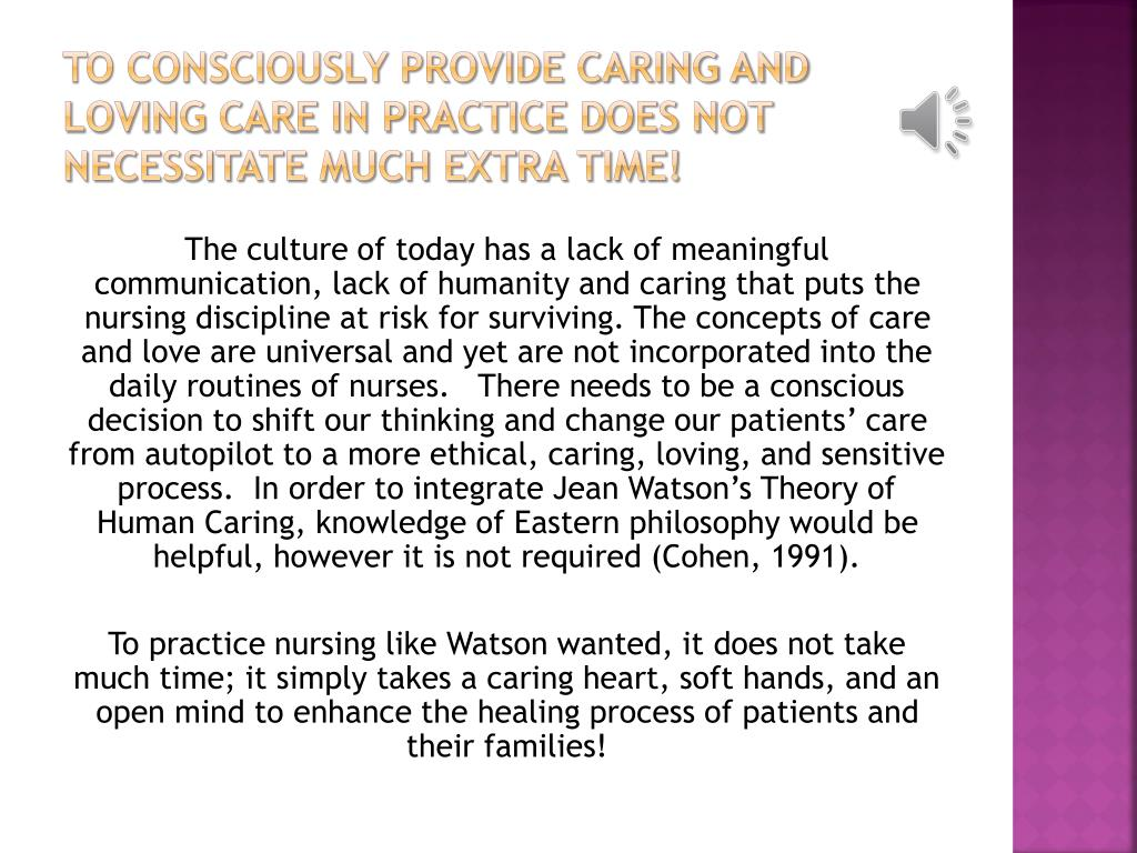 To consciously provide caring and loving care in practice does not necessitate much extra time!