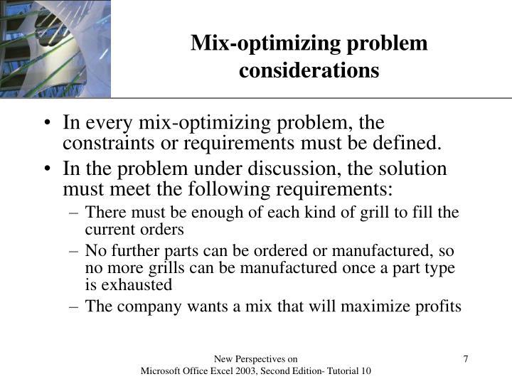 Mix-optimizing problem considerations