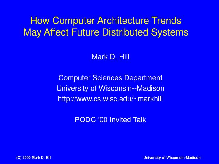 How computer architecture trends may affect future distributed systems