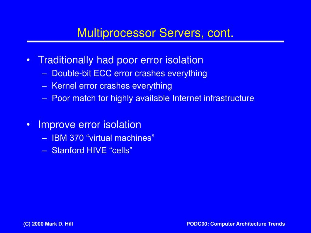 Multiprocessor Servers, cont.