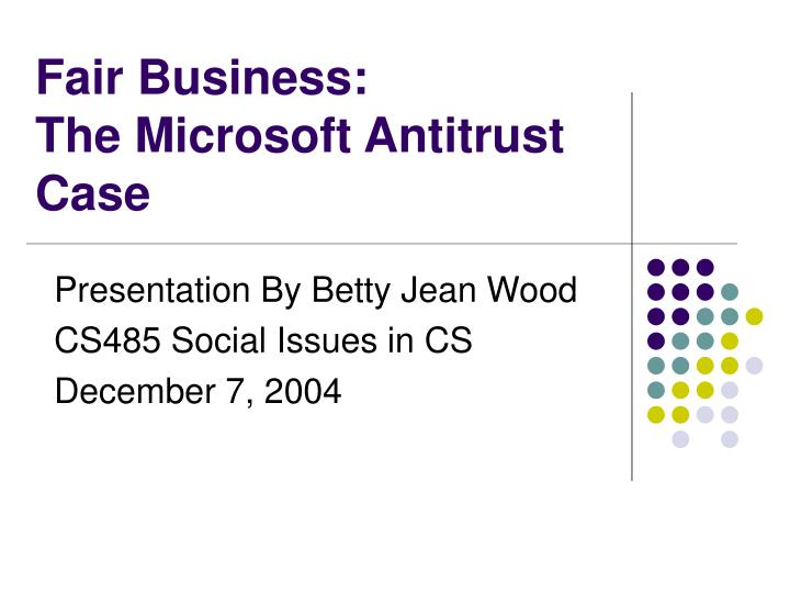 fair business the microsoft antitrust case