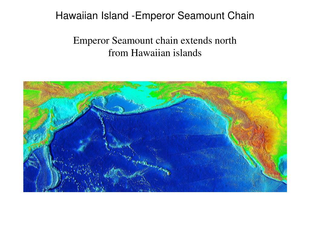 Hawaiian Island -Emperor Seamount Chain