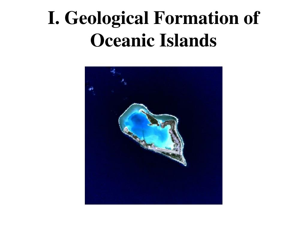 i geological formation of oceanic islands