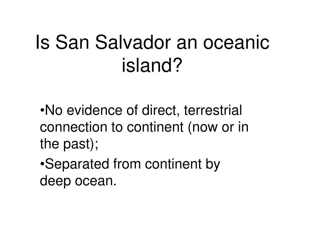 Is San Salvador an oceanic island?
