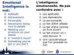 emotional intelligence is not