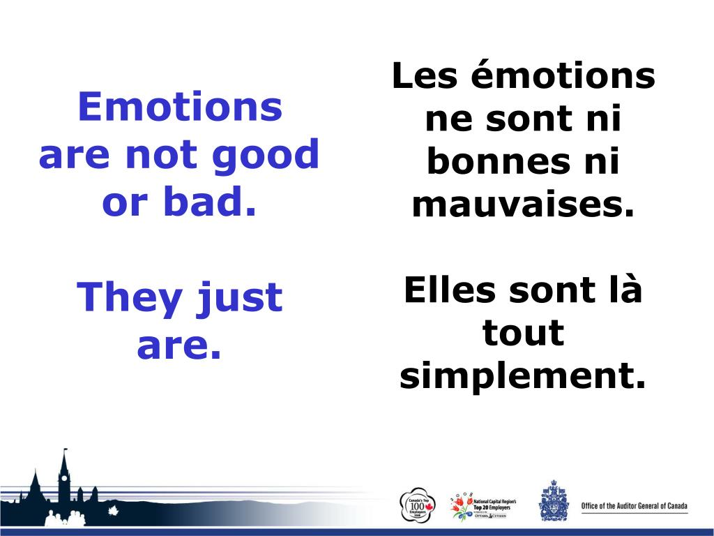 Emotions are not good or bad.