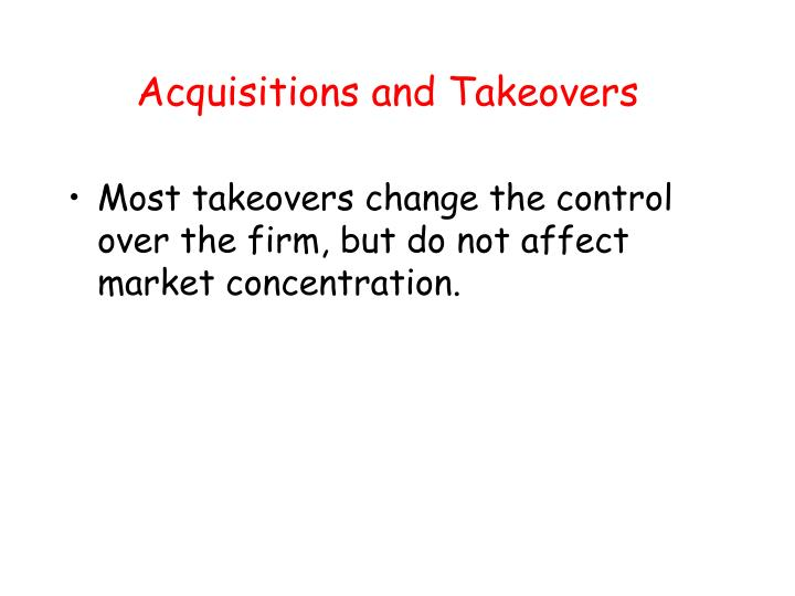 Acquisitions and Takeovers