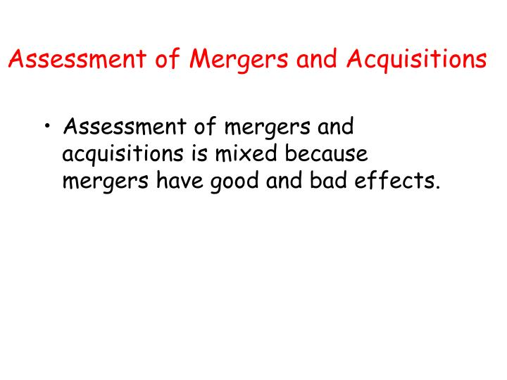 Assessment of Mergers and Acquisitions