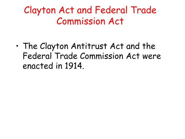 Clayton Act and Federal Trade Commission Act