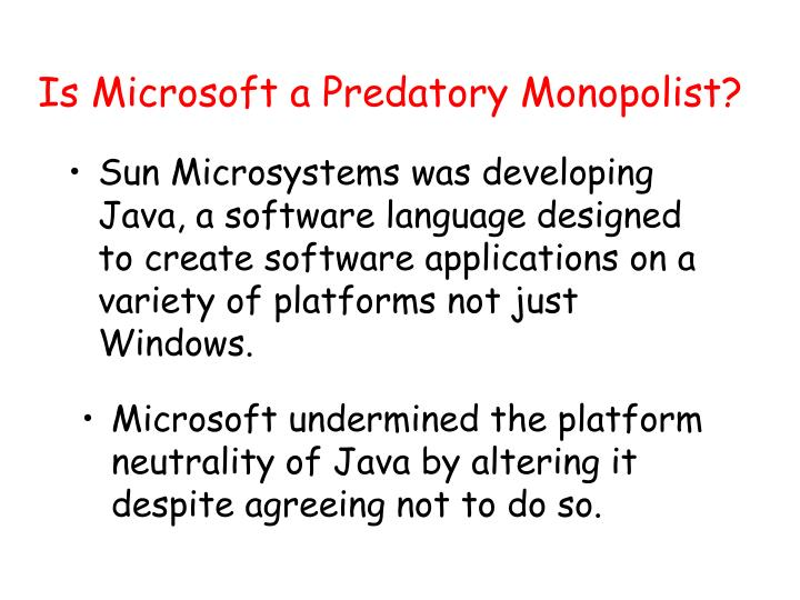 Is Microsoft a Predatory Monopolist?