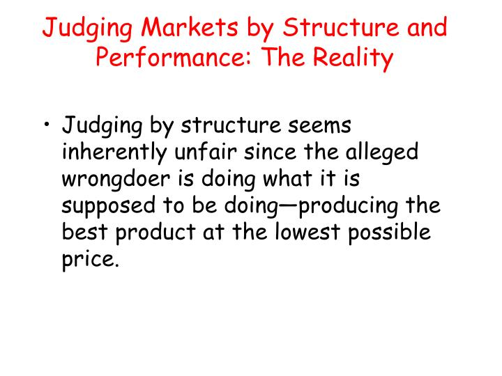Judging Markets by Structure and Performance: The Reality