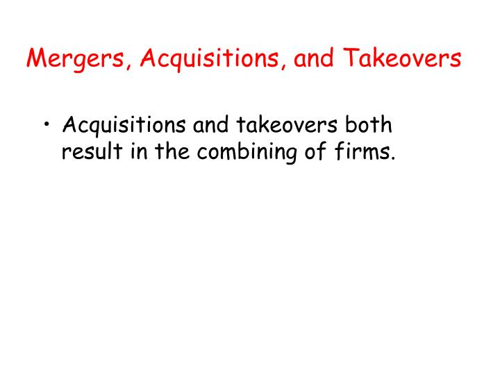 Mergers, Acquisitions, and Takeovers