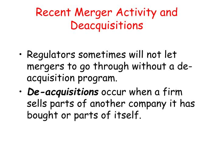 Recent Merger Activity and Deacquisitions