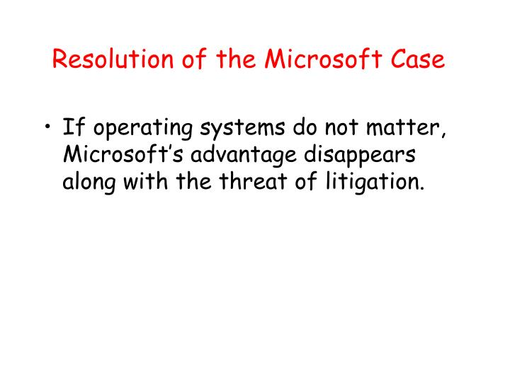 Resolution of the Microsoft Case