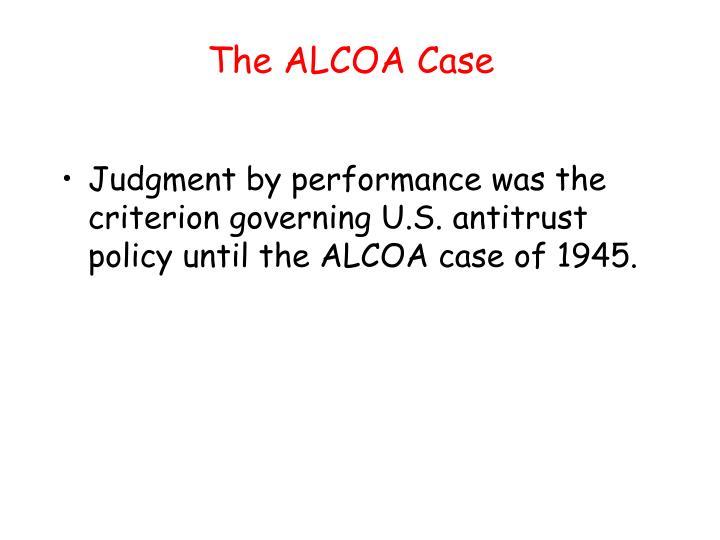 The ALCOA Case