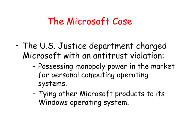 The Microsoft Case