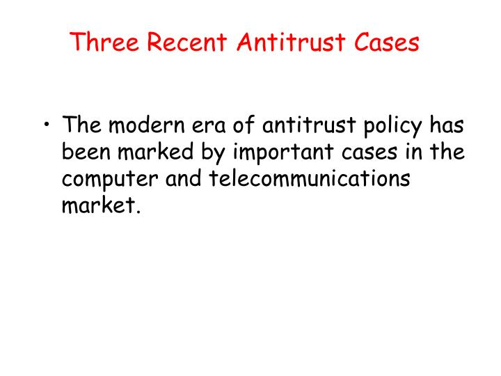 Three Recent Antitrust Cases