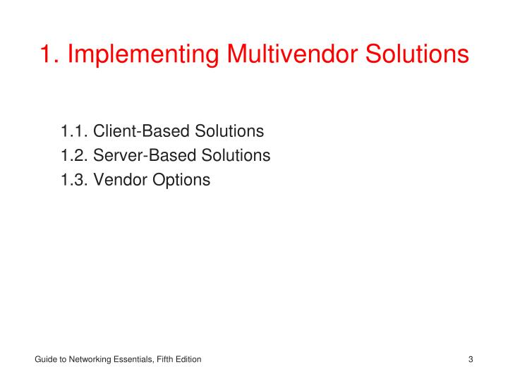 1. Implementing Multivendor Solutions
