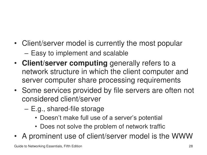 Client/server model is currently the most popular