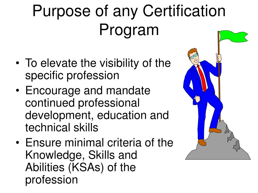 Purpose of any Certification Program