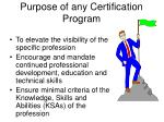 purpose of any certification program