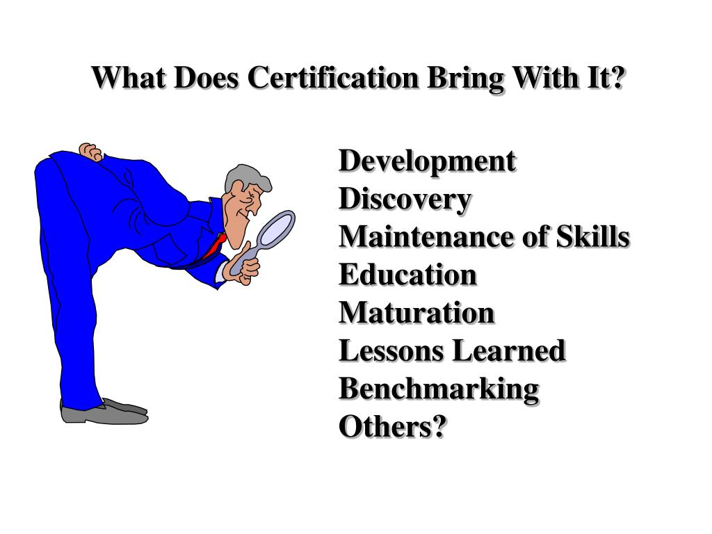 What Does Certification Bring With It?