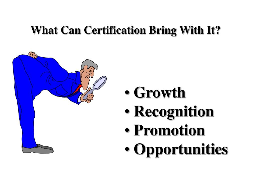 What Can Certification Bring With It?