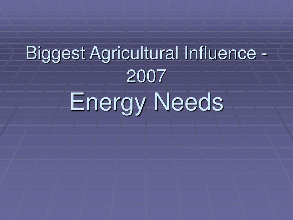 Biggest Agricultural Influence - 2007