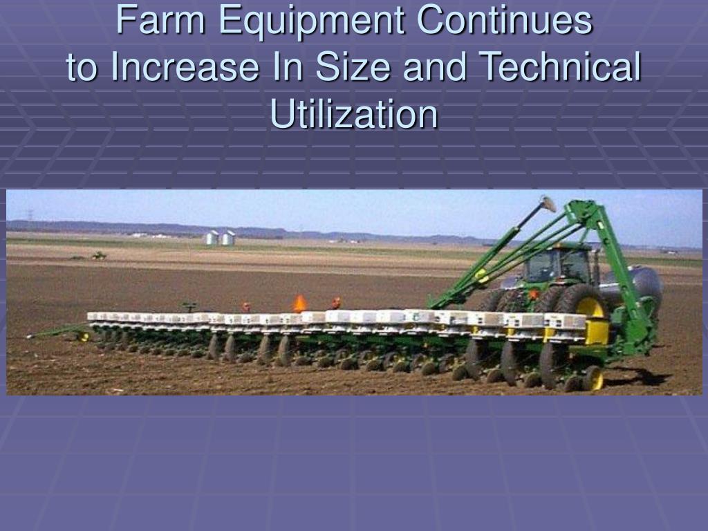 Farm Equipment Continues