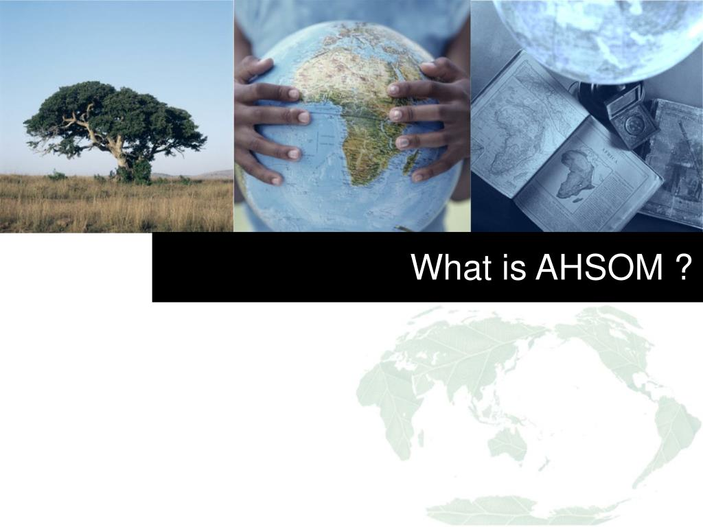 What is AHSOM ?