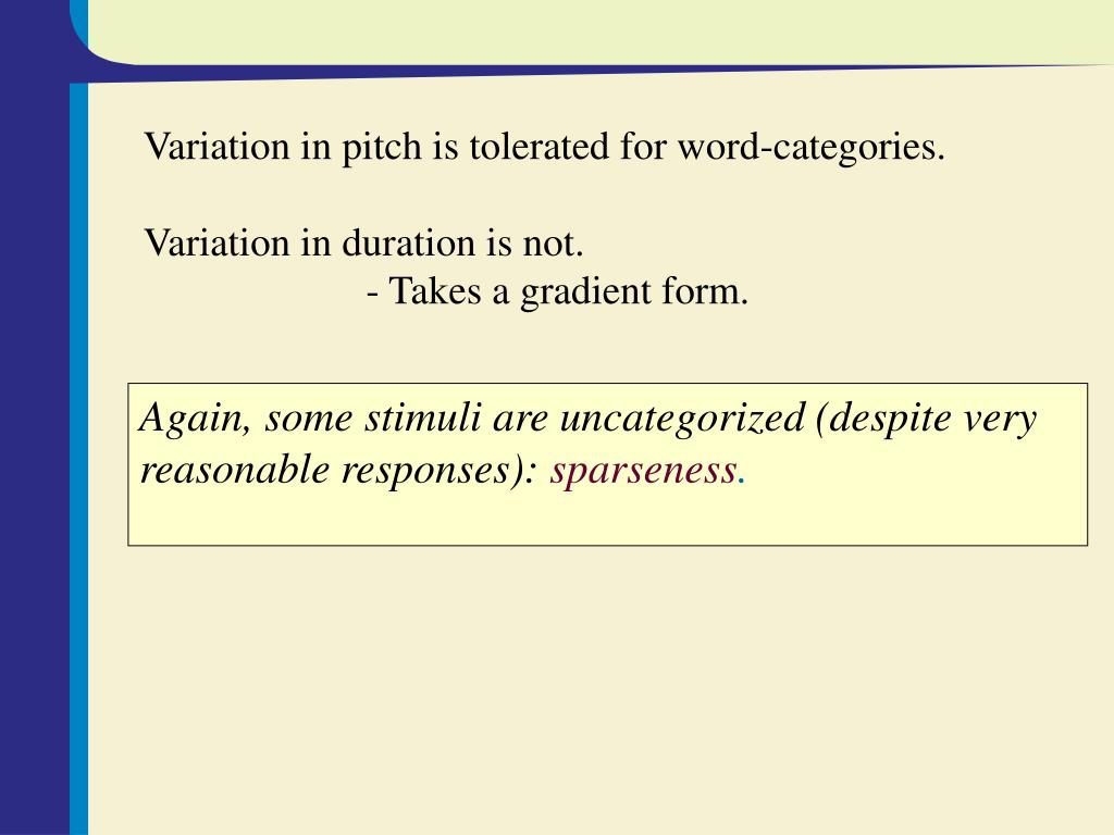 Variation in pitch is tolerated for word-categories.