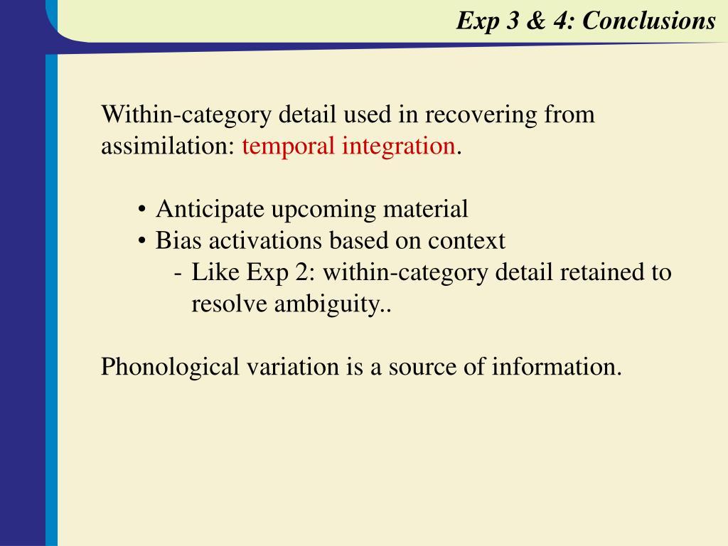 Exp 3 & 4: Conclusions