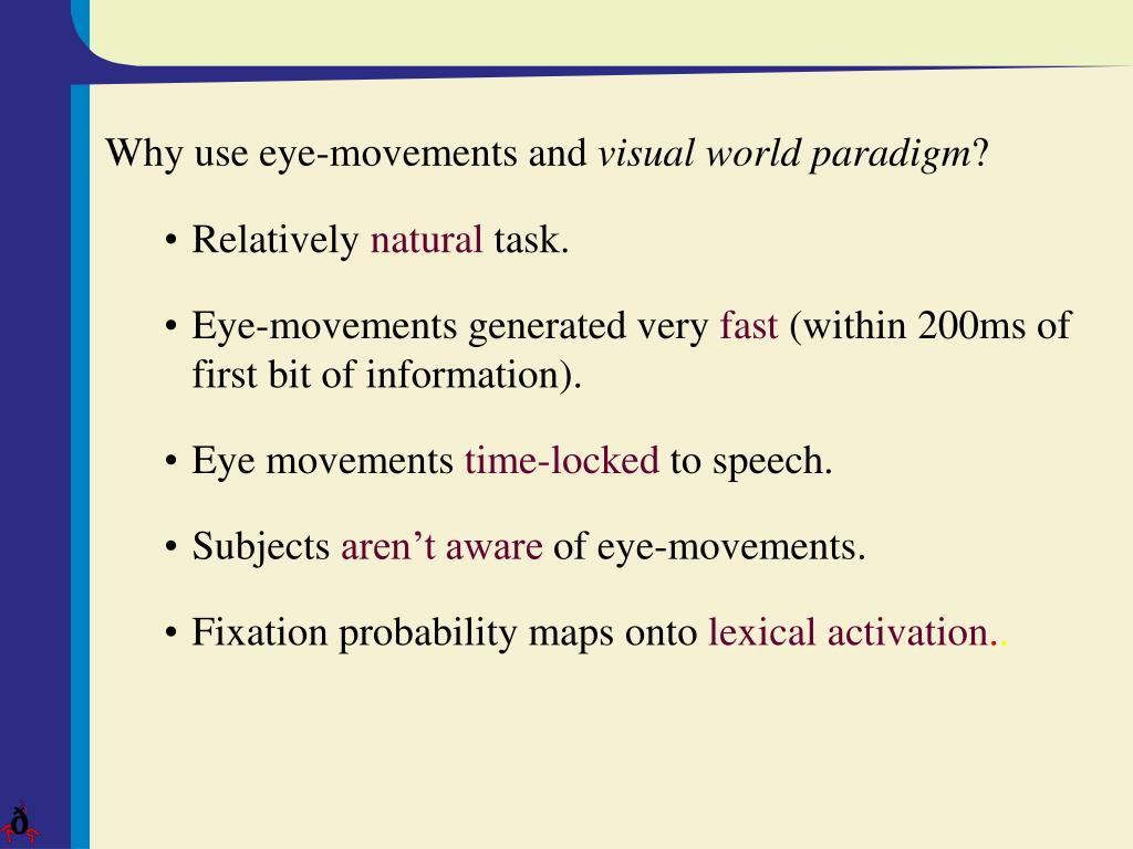 Why use eye-movements and