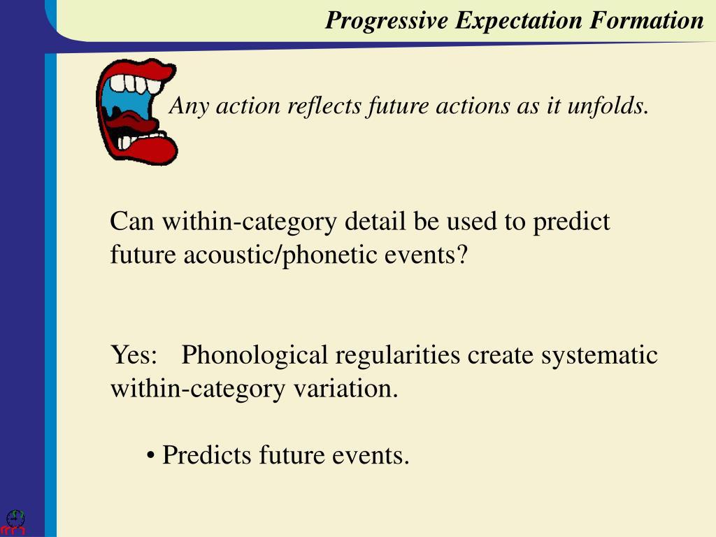 Progressive Expectation Formation