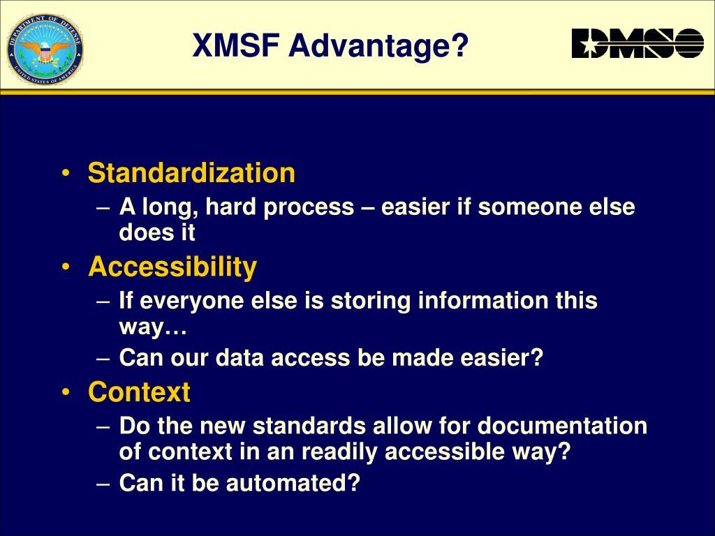 XMSF Advantage?