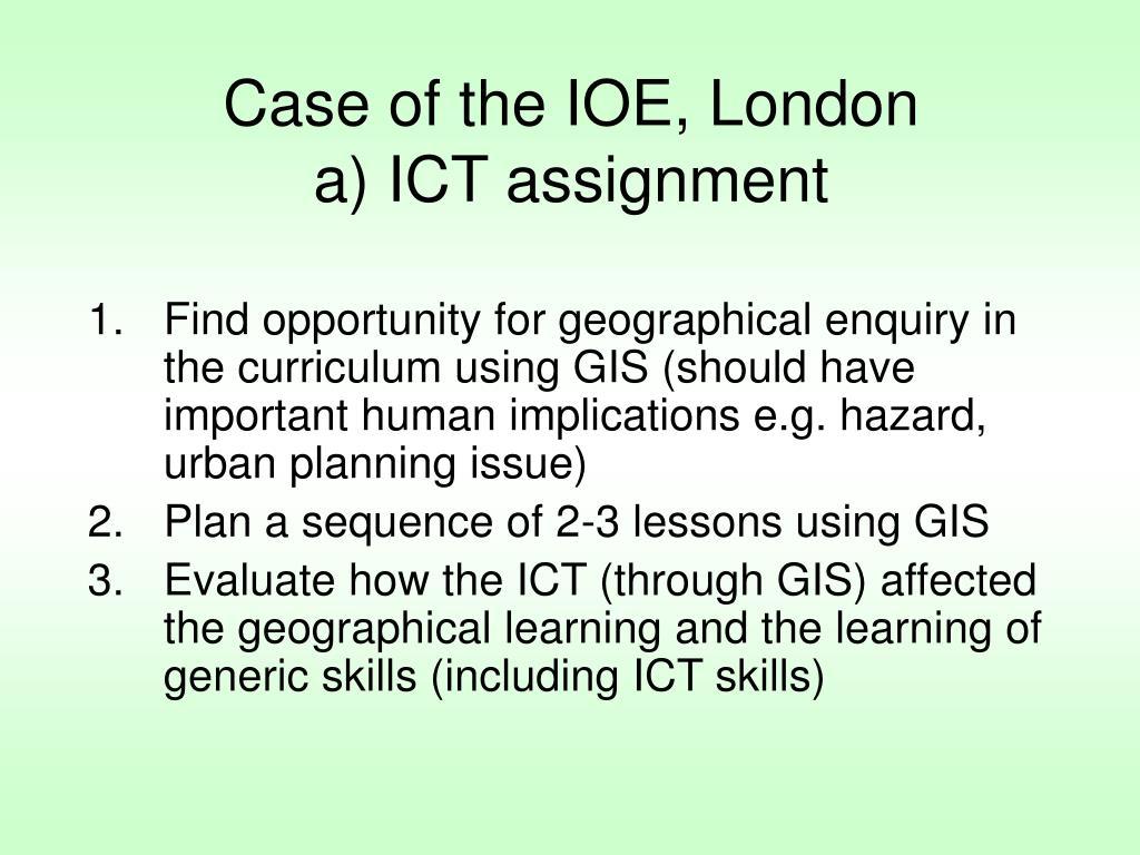 Case of the IOE, London