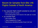 recent air samples from bae 146 flights outside of north america