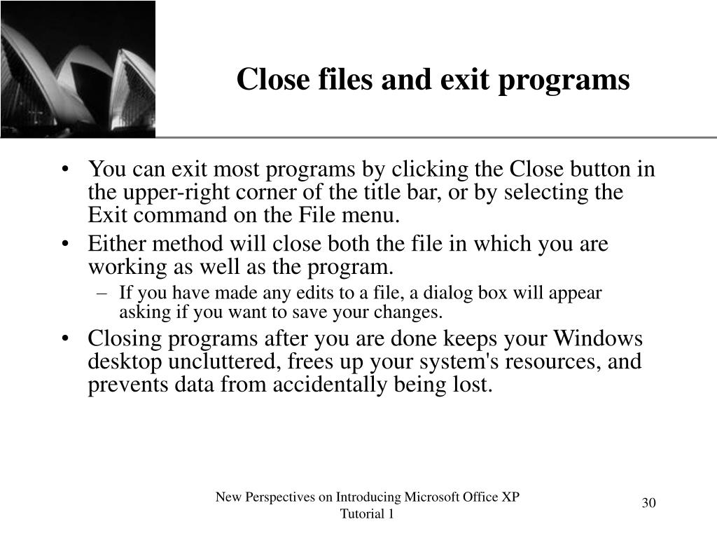 Close files and exit programs